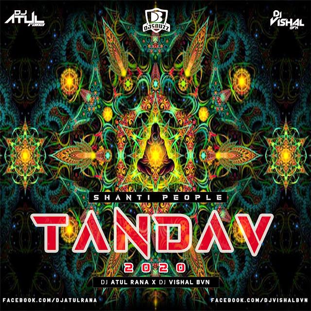 Tandav (Shanti People) – DJ Atul Rana x DJ Vishal BVN