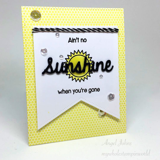 "Sunny Studio Stamps: ""Ain't No Sunshine"" Card by Angel Johns (@angelrjohns on instagram) using Sunny Sentiments stamps, Fishtail Banner dies and Sunshine Word Die."