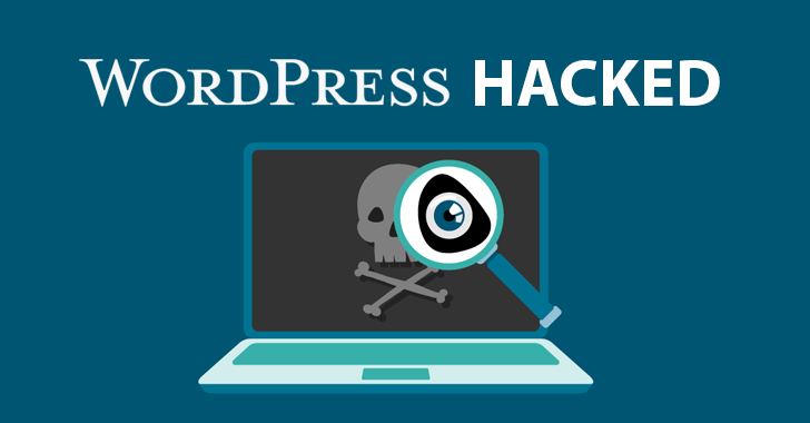 Thousands of WordPress Sites Hacked Using Recently Disclosed Vulnerability