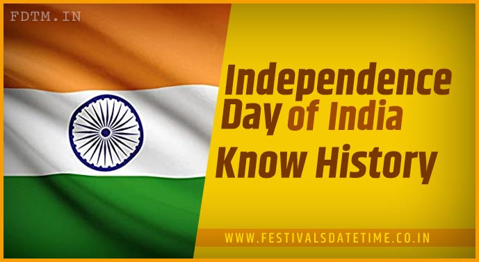 Independence Day in India - History and Significance of Independence Day
