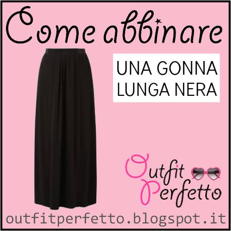 reputable site f1b37 63eeb Outfit Perfetto: Come abbinare una GONNA LUNGA NERA
