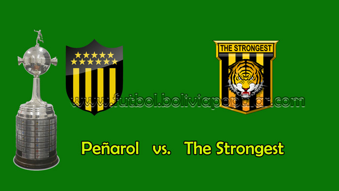 Peñarol vs. The Strongest  - En Vivo - Online - Copa Libertadores