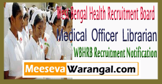 WBHRB Medical Officer Librarian Recruitment Notification 2017