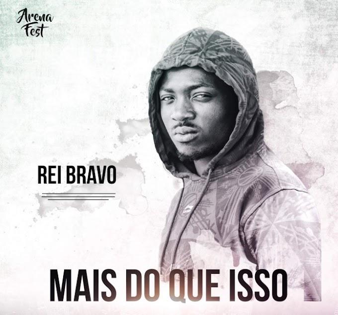 BAIXAR MUSICA DE REI BRAVO – MAIS DO QUE ISSO (DOWNLOAD MP3)