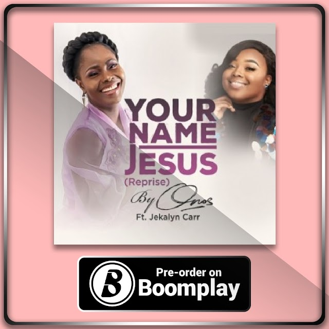 Onos Ariyo Preps New Single - 'Your Name Jesus' (Reprise) Feat. Jekalyn Carr [Pre-Order] || @onosariyo @jekalyncarr ‏
