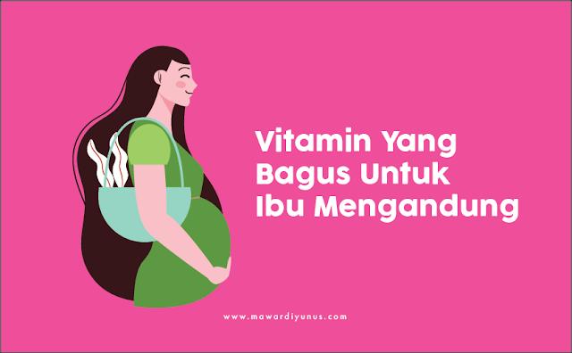 Vitamin Yang Bagus Untuk Ibu Mengandung Consume