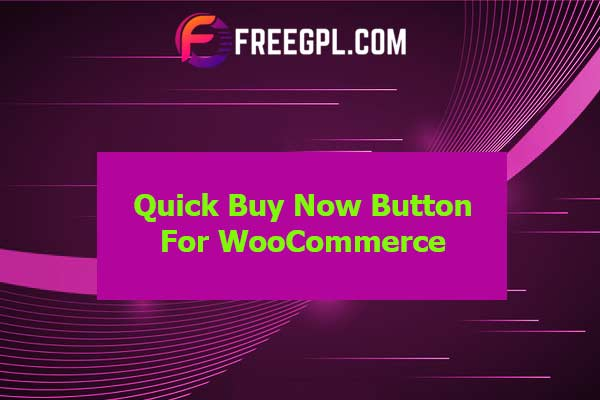 Quick Buy Now Button for WooCommerce Nulled Download Free