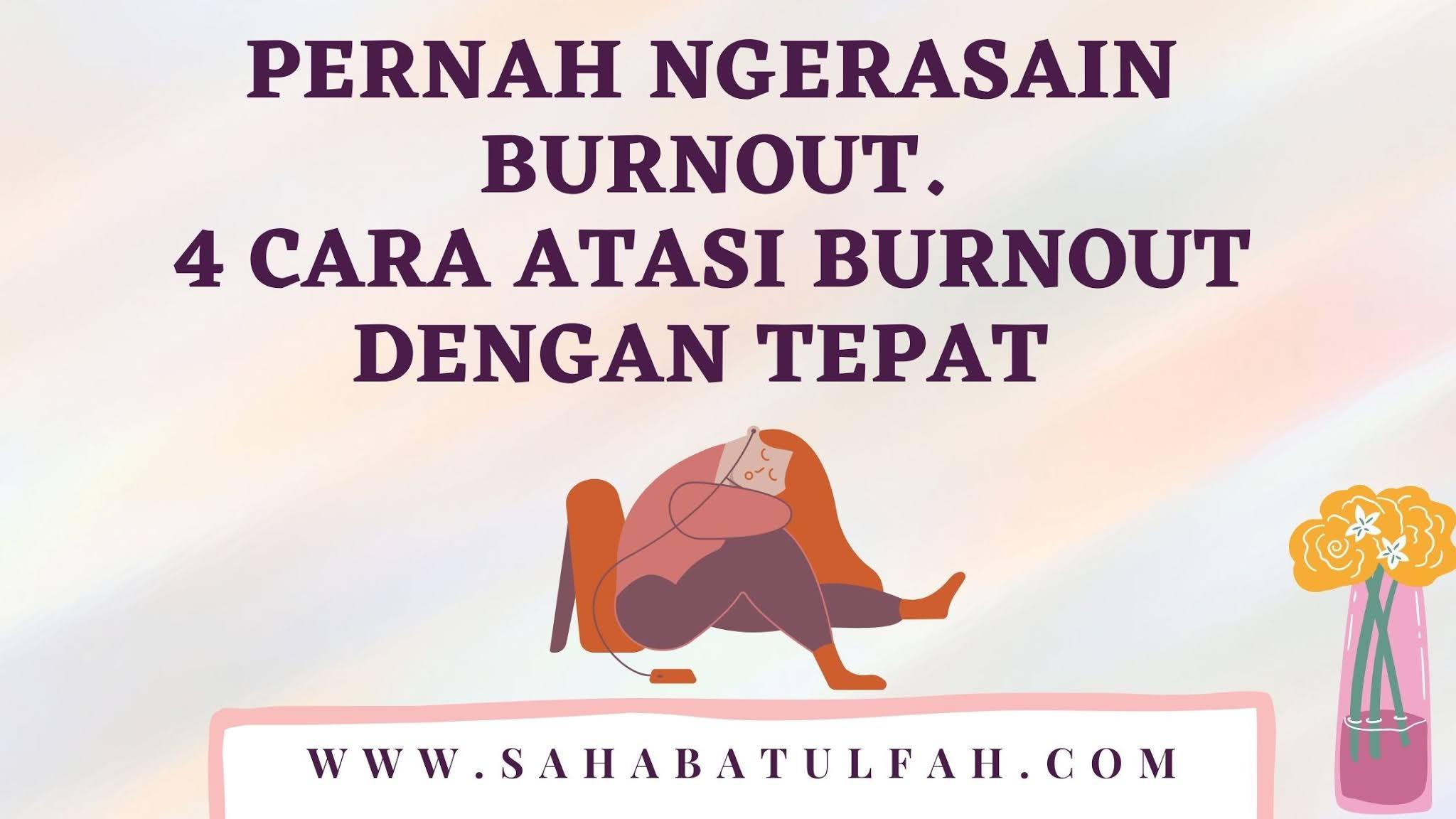Pernah-Ngerasain-Burnout. 4-Cara-Atasi-Burnout-Dengan-Tepat