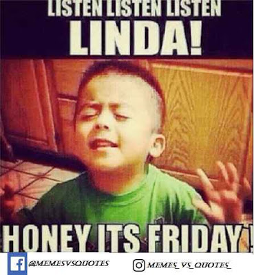 Honey its friday