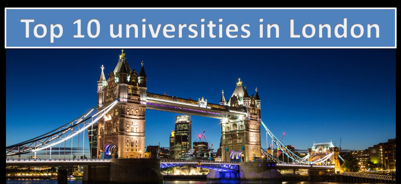 list of top 10 universities in london study in uk list of top 10 universities in london