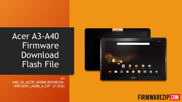 Acer A3-A40 Firmware (Download Flash File)