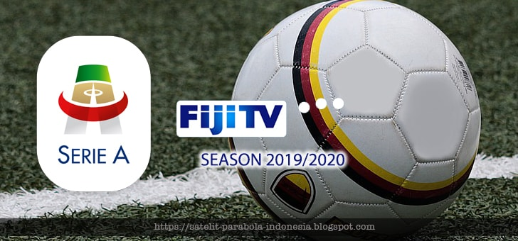 Channel Fiji TV (Fiji One) Menyiarkan Serie A 2019/2020