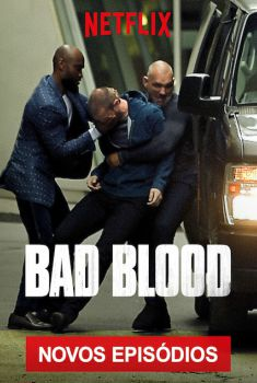 Bad Blood 2ª Temporada Torrent – WEB-DL 720p Dual Áudio