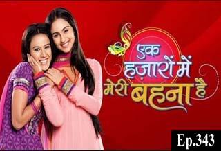 Ek Hazaaron Mein Meri Behna Hai Episode 343 - Dekho Drama TV