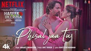 Phisal Jaa Tu Lyrics  Haseen Dillruba Taapsee P, Vikrant M, Harshvardhan R