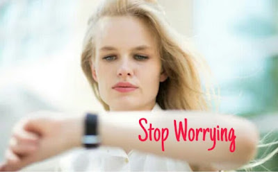 Stop worrying and live life better