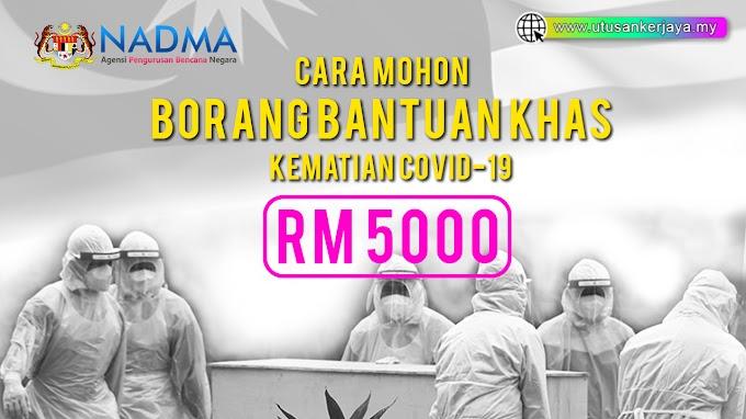 Cara Download Borang Bantuan Khas Kematian COVID-19 NADMA RM5,000