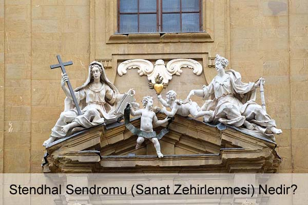 Stendhal Sendromu Nedir?