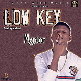 [Music] Mentor - Low key (prod by mscool)