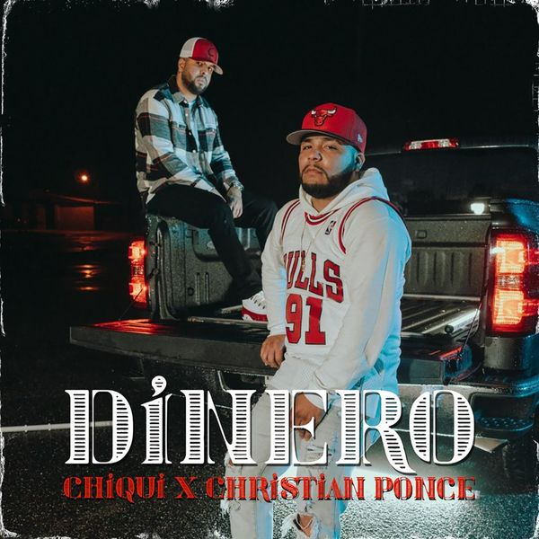 Chiqui – Dinero (Feat.Christian Ponce) (Single) 2021 (Exclusivo WC)