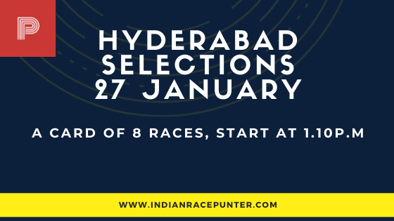 Hyderabad Race Selections 27 January, India Race Tips by indianracepunter,