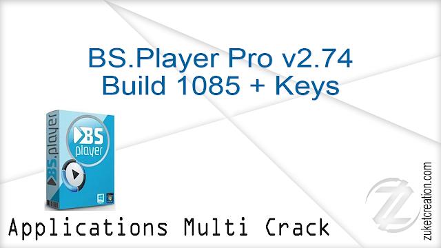 BS.Player Pro v2.74 Build 1085 + Keys