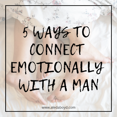How to connect emotionally with a Man | Article on love and relationships