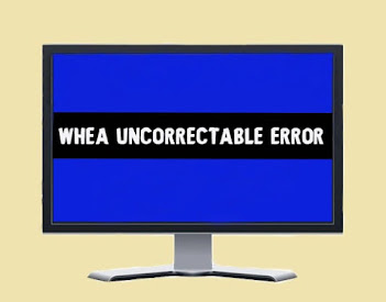 7 Ways to Fix WHEA Uncorrectable Error in Windows   Blue Screen of Death
