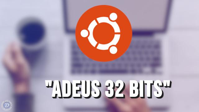Adeus 32 Bits - Canonical enterra de vez a arquitetura no Ubuntu 19.10