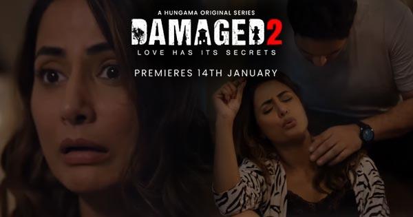 damaged 2 web series hina khan
