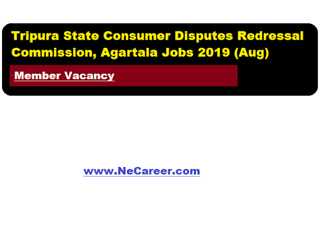 Tripura State Consumer Disputes Redressal Commission, Agartala Jobs 2019 (Aug) | Member Vacancy