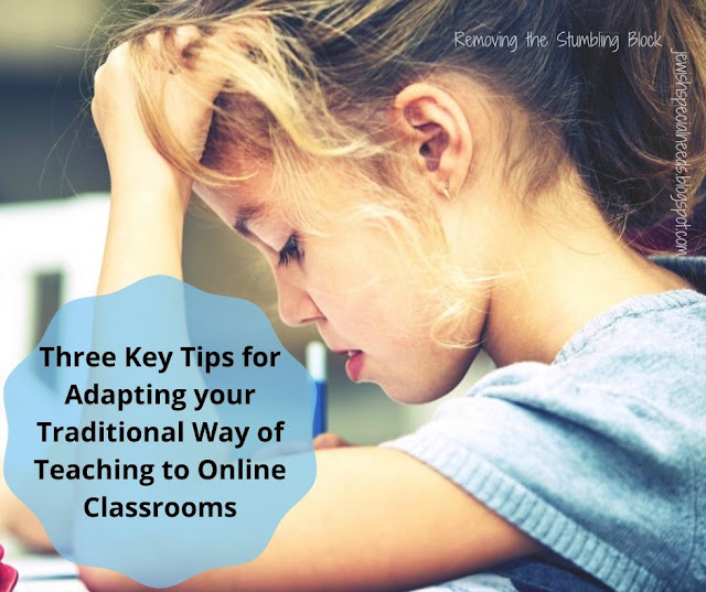 young girl writing with her head leaning on one hand and the words Three Key Tips for Adapting your Traditional Way of Teaching to Online Classrooms; Removing the Stumbling Block