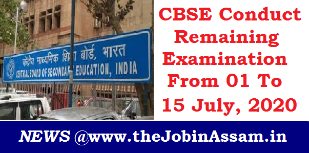 CBSE To Conduct Remaining Examination From 01 To 15 July, 2020