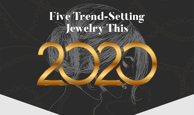 Five Trend-Setting Jewelry Styles this 2020