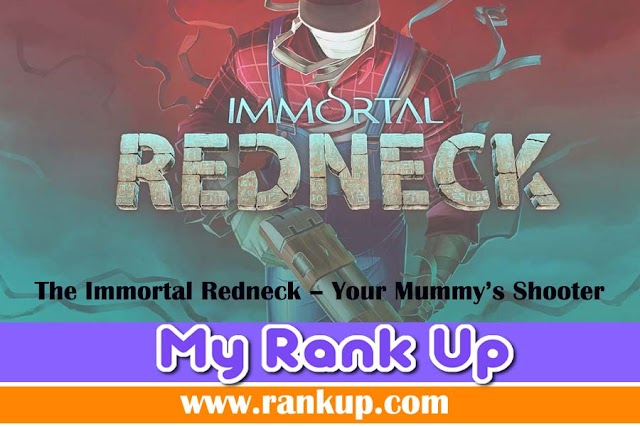 The Immortal Redneck – Your Mummy's Shooter