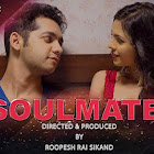 Soulmate  webseries  & More