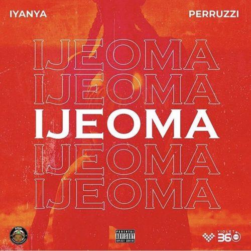 "[Lyrics] Iyanya x Peruzzi – ""Ijeoma"""