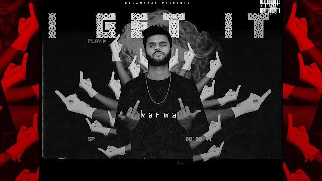 I Get It - karma | Kalamkaar