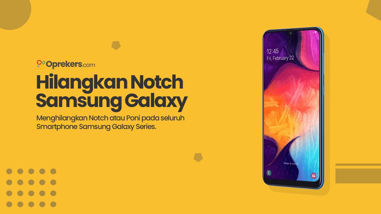 Cara Menyembunyikan Notch atau Poni pada Samsung Galaxy