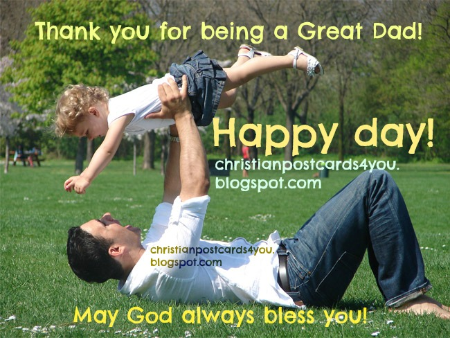 Happy Father's Day, You are a Great Dad. You are my lovely dad, Free postcards, ecards card, for sharing with daddy, dad, father, uncle, grandfather, granddad, congratulations for father's day.  God bless you Daddy