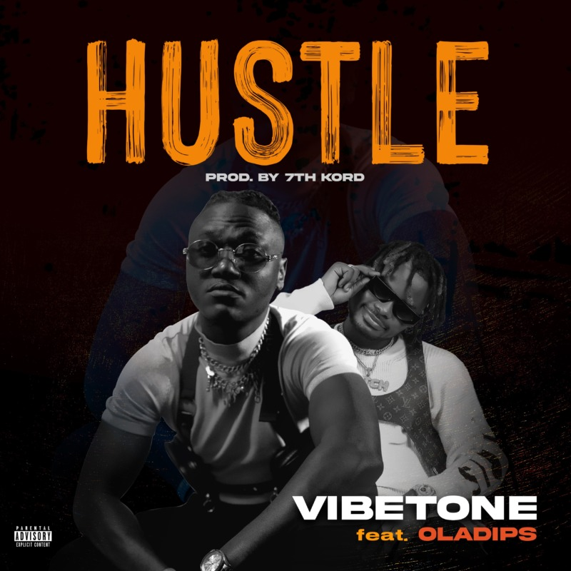 "Vibetone – ""Hustle"" ft. Oladips #Arewapublisize"