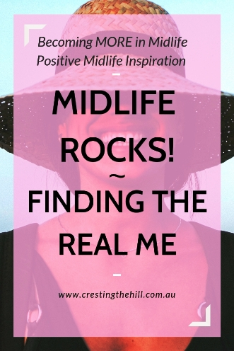 Midlife Rocks! ~ Finding who you really are - having confidence in yourself and liking yourself #authentic #realme