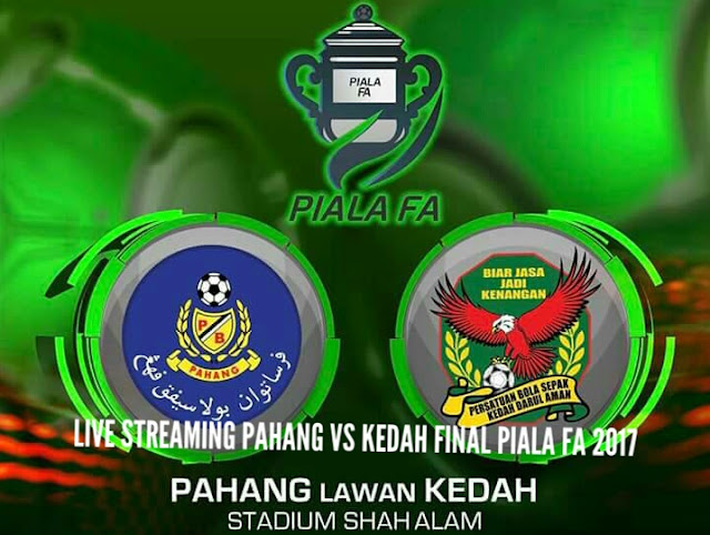 Live Streaming Pahang vs Kedah Final Piala FA 2017
