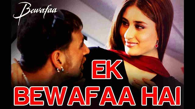 Ek Bewafa Hai Lyrics In Hindi- | Bewafaa | Akshay Kumar & Kareena Kapoor |Sonu Nigam