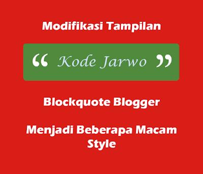 Modifikasi Tampilan Blockquote Blogger Menjadi Beberapa Macam Style