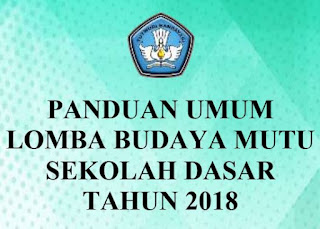 Panduan Umum Lomba Budaya Mutu Sekolah SD Tahun 2018