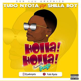 Audio | Yudo Nyota Ft. Shilla Boy - Holla Holla |Mp3 Download