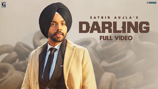 Song  :  Darling Song Lyrics Singer  :  Satbir Aujla Lyrics  :  Satbir Aujla Music  :  Preet Singh Director  :  Rav Dhillon