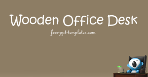 Free PowerPoint Templates: Wooden Office Desk