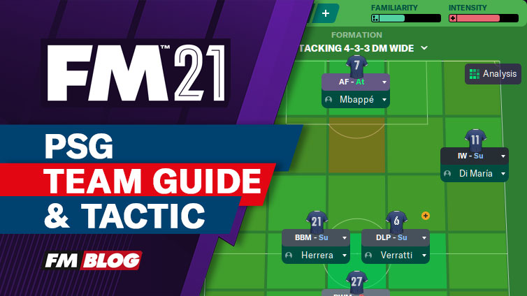 Football Manager 2021 PSG 4-3-3 Tactic | Team Guide | FM21
